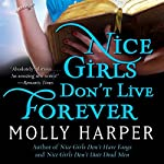 Nice Girls Don't Live Forever: Half-Moon Hollow, Book 3 | Molly Harper