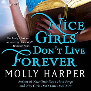 Nice Girls Don't Live Forever Audiobook