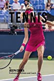 The Complete Strength Training Workout Program for Tennis: Increase power, flexibility, speed, agility, and resistance through strength training and proper nutrition