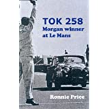 TOK258 - Morgan Winner at Le Mansby Ronnie Price