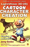Lightwave 3D  8 Cartoon Character Creation: Volume 2 Rigging  &  Animation (Wordware Game and Graphics Library)