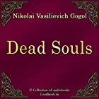 Mertvye dushi [Dead Souls] (       UNABRIDGED) by Nikolay Vasilevich Gogol Narrated by Vyacheslav Gerasimov