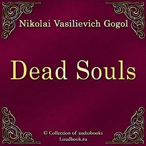 Mertvye dushi [Dead Souls] | [Nikolay Vasilevich Gogol]
