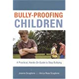 Bully-Proofing Children: A Practical, Hands-On Guide to Stop Bullying ~ Joanne Scaglione