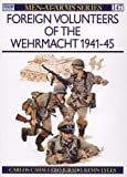 Foreign Volunteers of the Wehrmacht 1941-45 (Men-at-Arms, Band 147)