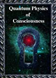 img - for Quantum Physics of Consciousness book / textbook / text book
