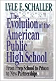 The Evolution of the American Public High School (0687098408) by Schaller, Lyle E.
