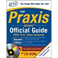 The Praxis Series Official Guide with CD-ROM, Second Edition: PPST® ? PLT? ? Subject Assessments (Praxis Series Official Guide: PPST Pre-Professional Skills Test (W/CD))