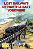 Lost Railways of North and East Yorkshire (Lost Railways)