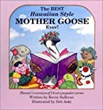 The Best Hawaiian Style Mother Goose Ever! (Book and Sing-Along Cassette)