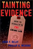 img - for Tainting Evidence: Inside The Scandals At The Fbi Crime Lab book / textbook / text book