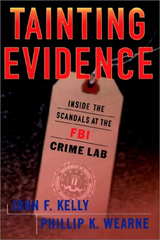 Tainting Evidence: Inside the Scandals at the FBI Crime Lab