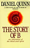 The Story of B (0553379011) by Quinn, Daniel