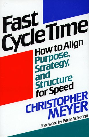 Image for Fast Cycle Time: How to Align Purpose, Strategy, and Structure for Speed
