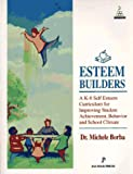 Esteem Builders: A K-8 Self-Esteem Curriculum for Improving Student Achievement, Behavior, and School Climate