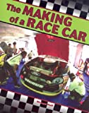 img - for The Making of a Race Car (Rcl) (Race Car Legends) book / textbook / text book