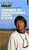 echange, troc Nicolas Hulot - Combien de catastrophes avant d'agir ? : Manifeste pour l'environnement