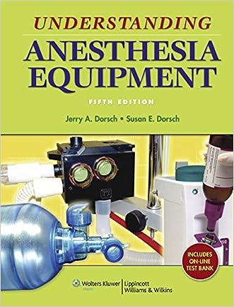Understanding Anesthesia Equipment (Dorsch, Understanding Anesthesia Equipment) written by Jerry A. Dorsch MD