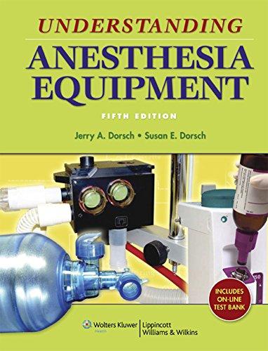 Understanding Anesthesia Equipment (Dorsch, Understanding Anesthesia Equipment) PDF
