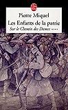 echange, troc Pierre Miquel - Les Enfants de la Patrie, Tome 4 : Sur le Chemin des Dames