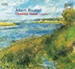 Roussel; Complete Chamber Musi