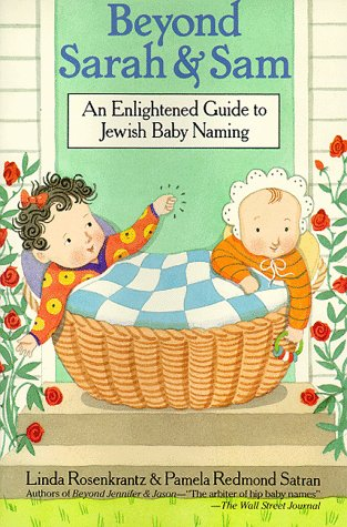 Beyond Sarah And Sam: An Enlightened Guide To Jewish Baby Naming front-1010971