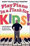 img - for Play Piano in a Flash for Kids!: A Fun and Easy Way for Kids to Start Playing the Piano book / textbook / text book
