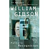 Pattern Recognition ~ William Gibson