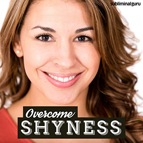 Overcome Shyness: Banish Bashfulness from Your Life with Subliminal Messages PDF