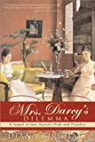 Mrs. Darcy's Dilemma: A Sequel to Jane Austen's Pride and Prejudice