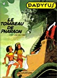 Papyrus, tome 4 : Le Tombeau du Pharaon