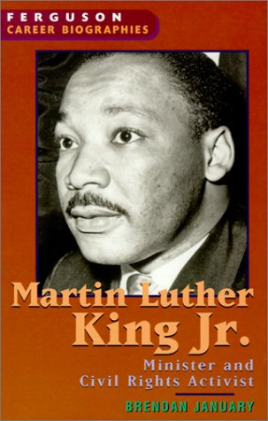 Martin Luther King, Jr.: Minister and Civil Rights Activist (Ferguson Career Biographies)
