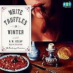 White Truffles in Winter: A Novel | N. M. Kelby