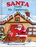 Santa Meets Mr. Dippleman: A Christmas Story