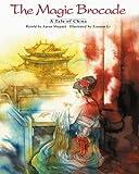 The Magic Brocade : A Tale of China (English/Vietnamese Edition)