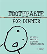 Toothpaste for Dinner