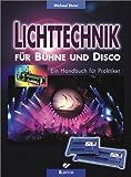 Image de Lichttechnik für Bühne und Disco: Ein Handbuch für praktiker