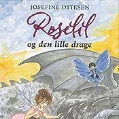 Roselil og den lille drage (Roselil 3) | Josefine Ottesen