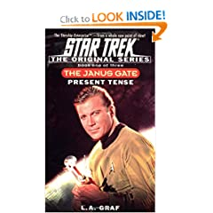 Present Tense: The Janus Gate Book One of Three (Star Trek The Original Series) by L.A. Graf