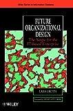 Future organizational design:the scope for the IT-based enterprise