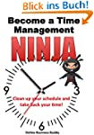 Become a Time Management Ninja: Clean...