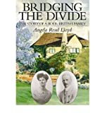 [ BRIDGING THE DIVIDE: THE STORY OF A BOER-BRITISH FAMILY ] BY Lloyd, Angela Read ( Author ) Nov - 2008 [ Paperback ]