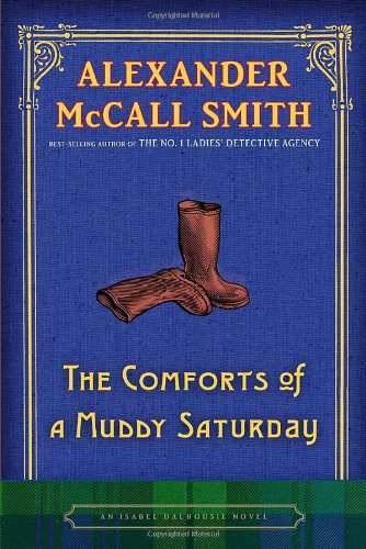 The Comforts of a Muddy Saturday: An Isabel Dalhousie Novel
