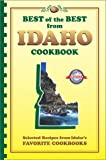 Best of the Best from Idaho Cookbook: Selected Recipes from Idaho