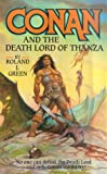 Conan and the Death Lord of Thanza (0812552687) by Green, Roland