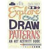 Explore & Draw Patterns: An Art Activity Book