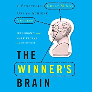 The Winner's Brain: 8 Strategies Great Minds Use to Achieve Success | [Jeff Brown, Mark Fenske, Liz Neporent]