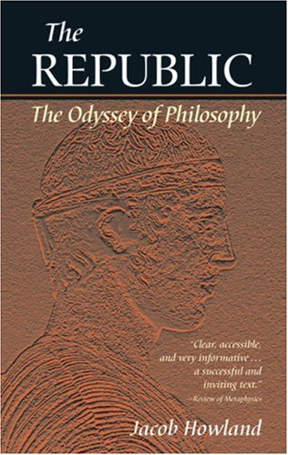 The Republic: The Odyssey of Philosophy, Jacob Howland