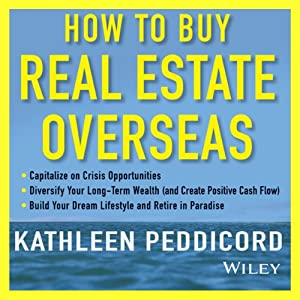 How to Buy Real Estate Overseas Audiobook