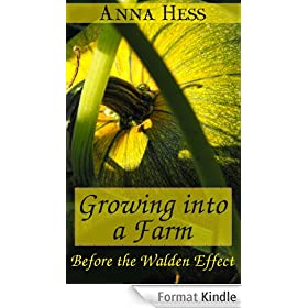 Growing into a Farm: Before the Walden Effect (Modern Simplicity Book 4) (English Edition)